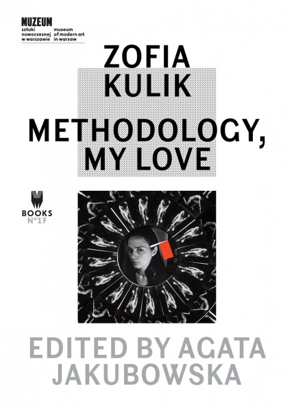 Zofia Kulik – Methodology, My Love